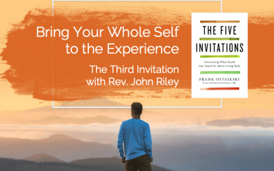 Bring Your Whole Self to the Experience with Rev. John Riley