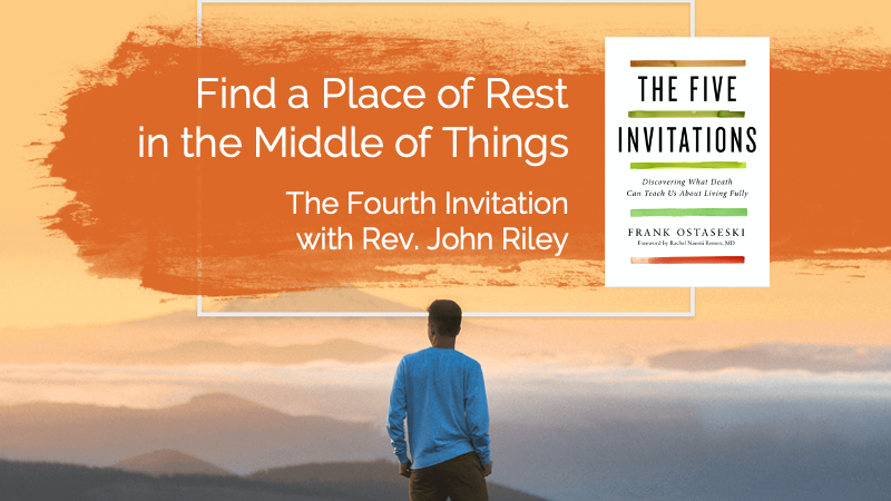 Find a Place of Rest in the Middle of Thingswith Rev. John Riley