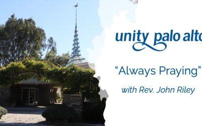 Always Praying with Rev. John Riley