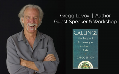 Callings: In Search of An Authentic Life with guest speaker Gregg Levoy