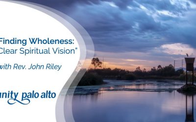 Finding Wholeness: Clear Spiritual Visionwith Rev. John Riley