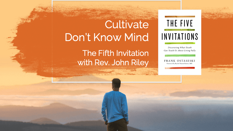 Cultivate Don't Know Mindwith Rev. John Riley