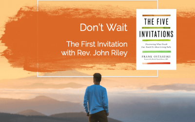 Don't Wait with Rev. John Riley