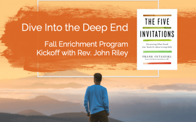 Dive Into the Deep Endwith Rev. John Riley