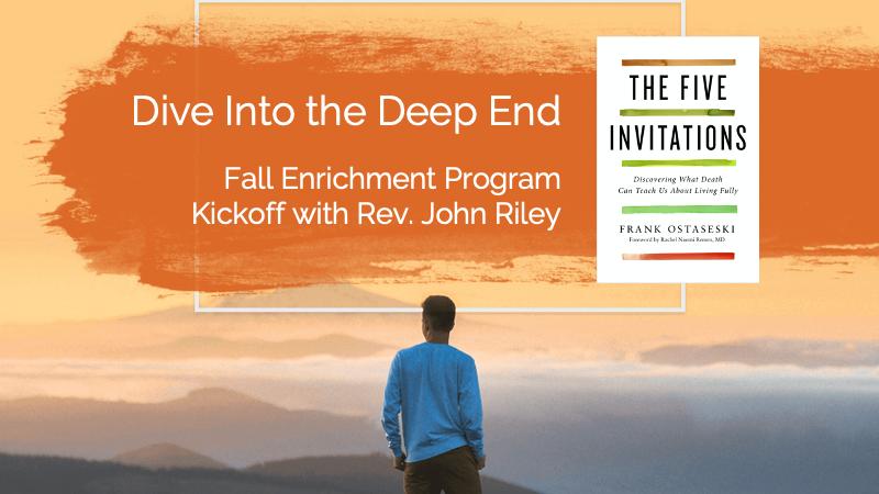 Dive Into the Deep Endwith Rev. John Riley