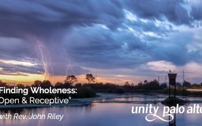 Finding Wholeness: Open & Receptivewith Rev. John Riley